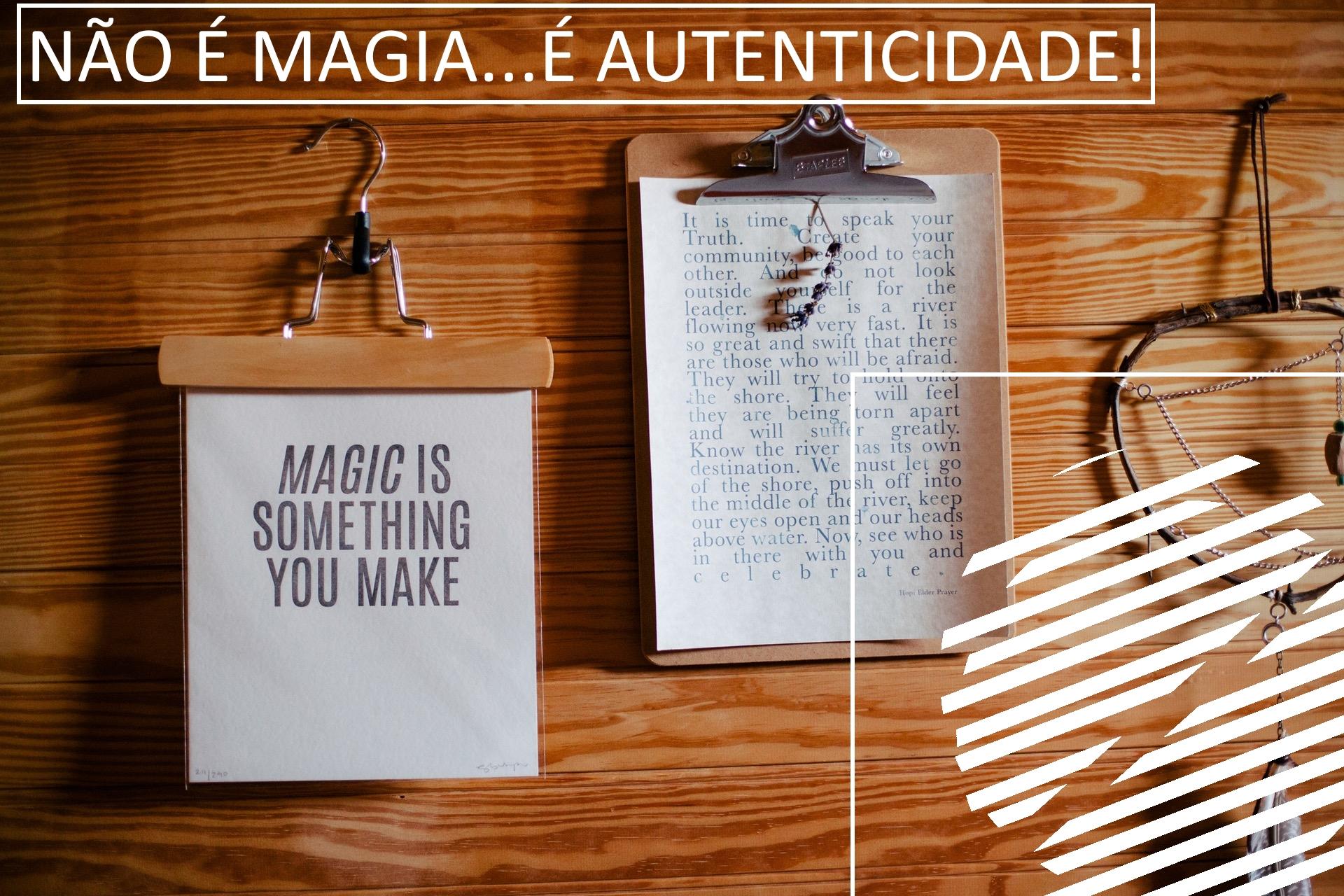 A importância da autenticidade e as suas características
